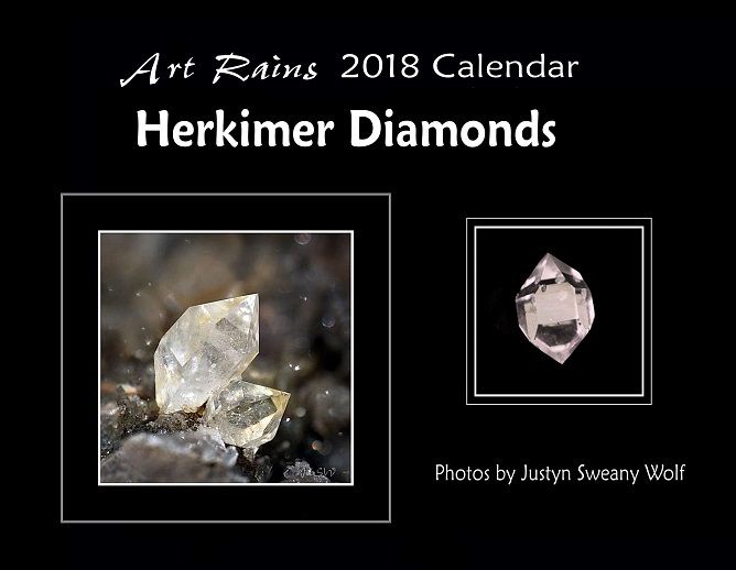 Art Rains 2018 Herkimer Diamonds Photography Calendar. Photos by Justyn Sweany Wolf Printed on sturdy paper stock with with environmentally green printing processes.