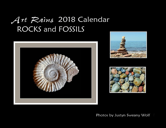 Art Rains 2018 Rocks and Fossils Photography Calendar. Photos by Justyn Sweany Wolf Printed on sturdy paper stock with with environmentally green printing processes.